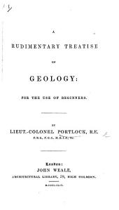 A Rudimentary Treatise on Geology