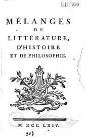Mélanges de littérature, d'histoire et de philosophie: Volume1