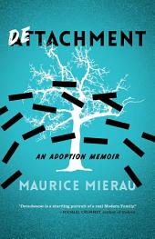Detachment: An Adoption Memoir