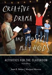 Creative Drama and Music Methods: Activities for the Classroom, Edition 3