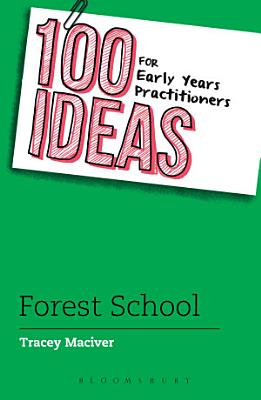 100 Ideas for Early Years Practitioners  Forest School PDF