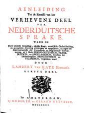 Aenleiding tot de Kennisse van het verhevene deel der Nederduitsche Sprake: Volume 1