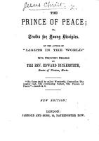 The Prince of Peace  or  Truths for young disciples  With prefatory remarks by Rev  E  Bickersteth PDF
