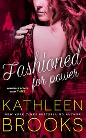 Fashioned for Power: Women of Power #3