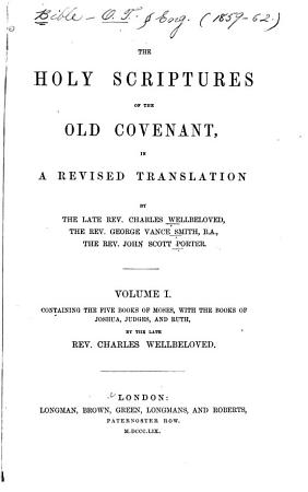 The Holy Scriptures of the Old Covenant in a Revised Translation  The five books of Moses  with the books of Joshua  Judges  and Ruth PDF
