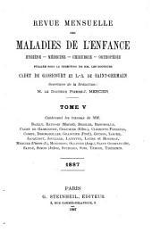 Revue mensuelle des maladies de l'enfance: Volume5