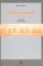 Estetica dei visionari: e altri scritti