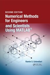 Numerical Methods for Engineers and Scientists Using MATLAB®, Second Edition: Edition 2