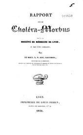 Rapport sur le choléra-morbus, fait à la Société de médecine de Lyon
