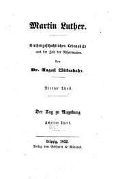 Martin Luther: Kirchengeschichtliches Lebensbild aus dem ersten Zehntel der Reformation, Band 4