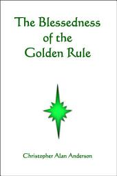 The Blessedness of the Golden Rule