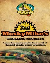 MuskyMike's™ Trolling Secrets: 2nd Edition