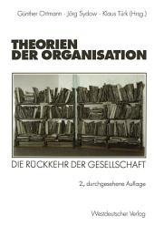 Theorien der Organisation: Die Rückkehr der Gesellschaft, Ausgabe 2