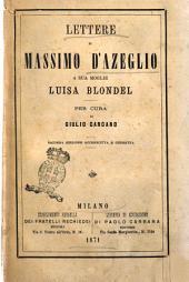 Lettere a sua moglie Luisa Blondel Massimo d'Azeglio