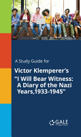A Study Guide for Victor Klemperer s  I Will Bear Witness  A Diary of the Nazi Years 1933 1945  PDF