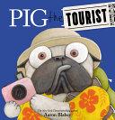 Pig the Tourist  Pig the Pug