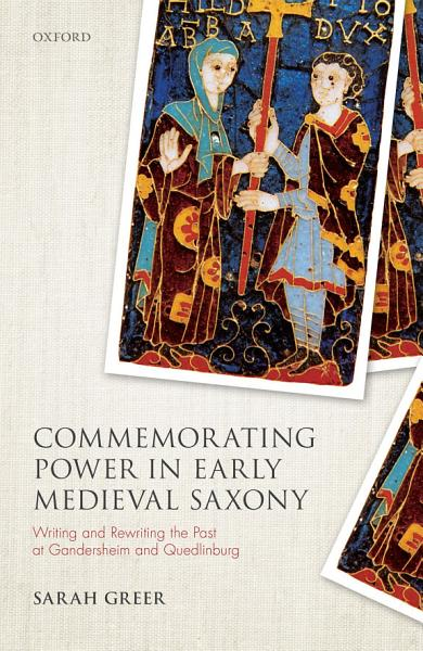 Commemorating Power in Early Medieval Saxony