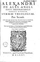 Alexandri de Ales ... Universae theologiae summa: in quatuor partes, Volume 2