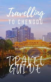 Chengdu Travel Guide 2017: Have an Adventure!