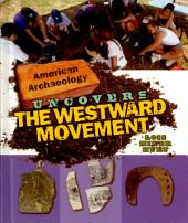 American Archaeology Uncovers the Westward Movement