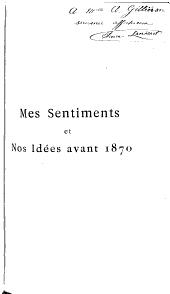 Mes sentiments et nos idées avant 1870