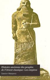 Histoire ancienne des peuples de l'Orient classique: Les empires