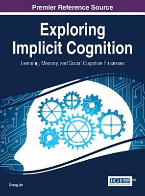Exploring Implicit Cognition  Learning  Memory  and Social Cognitive Processes