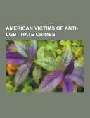 American Victims of Anti Lgbt Hate Crimes PDF