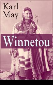Winnetou (Gesamtausgabe - Band 1 bis 4): Der Kampf für Gerechtigkeit und Frieden (Western-Klassiker)