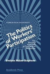 The Politics of Workers' Participation: The Peruvian Approach in Comparative Perspective