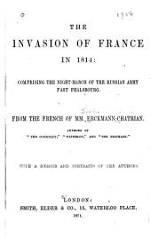 The Invasion of France in 1814: Comprising the Night-march of the Russian Army Past Phalsbourg