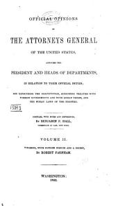 Official Opinions of the Attorneys General of the United States: Advising the President and Heads of Departments in Relation to Their Official Duties, Volume 11
