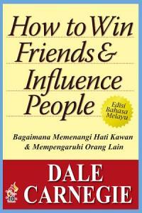 Bagaimana Memenangi Hati Kawan Dan Mempengaruhi Orang Lain Book