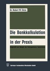 Die Bankkalkulation in der Praxis: Dargestellt am Beispiel der Kreissparkasse Saarbrücken