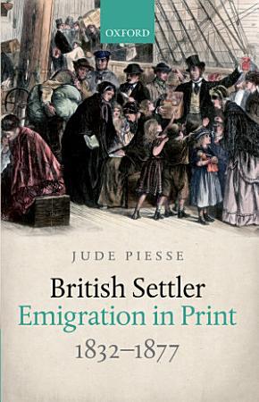 British Settler Emigration in Print  1832 1877 PDF