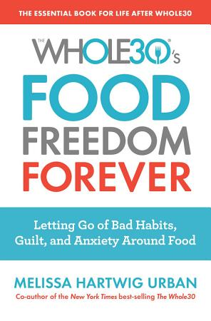 The Whole30 s Food Freedom Forever PDF