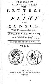 The Letters of Pliny the Consul: With Occasional Remarks, Volume 2