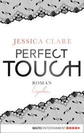 Perfect Touch - Ergeben: Roman