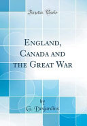 England  Canada and the Great War  Classic Reprint  PDF