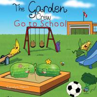 The Garden Crew Go to School PDF