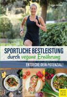 Sportliche Bestleistung durch vegane Ern  hrung PDF