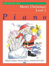 Alfred's Basic Piano Library - Merry Christmas! Book 2: Learn to Play with this Esteemed Piano Method