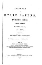 Calendar of State Papers, Domestic Series, of the Reign of Charles II: 1660-[1685], Volume 4