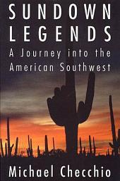Sundown Legends: A Journey into the American Southwest