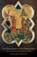 The Martyrdom of the Franciscans PDF