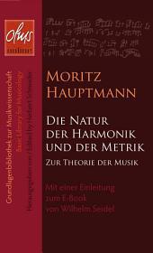 Die Natur der Harmonik und Metrik: Mit einer Einleitung zum E-Book von Wilhelm Seidel.