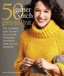 50 Garter Stitch Gifts to Knit
