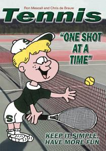Tennis  One Shot at a Time Book