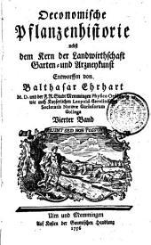 Oekonomische pflanzenhistorie, nebst dem kern der landwirtschaft garten- und arzneykunst; mit einer vorrede P.F. Gmelin: Bände 4-6