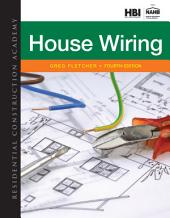 Residential Construction Academy: House Wiring: Edition 4